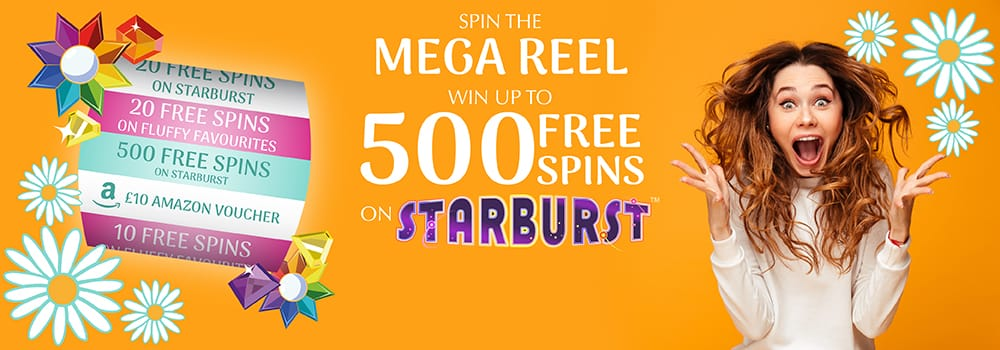 Spin the Mega Reel win up to 500 Free Spins on Starburst